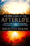 img - for A Rabbi Looks at the Afterlife: A New Look at Heaven and Hell with Stories of People Who ve Been There book / textbook / text book