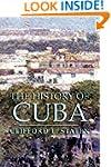 The History of Cuba (Palgrave Essenti...