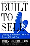 By John Warrillow - Built to Sell: Creating a Business That Can Thrive Without You (Reprint) (1/29/13)