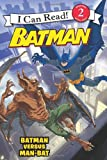 img - for Batman Classic: Batman versus Man-Bat (I Can Read Book 2) book / textbook / text book