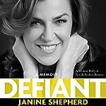 Defiant: A Broken Body Is Not a Broken Person | Janine Shepherd
