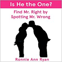 Is He the One?: Find Mr. Right by Spotting Mr. Wrong Audiobook by Ronnie Ann Ryan Narrated by Rebecca Roberts