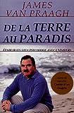 echange, troc James Van Praagh - De la Terre au Paradis : Etablir un lien psychique avec l'univers