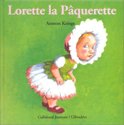 Drôles de Petites Bêtes<br /> Lorette la Pâquerette