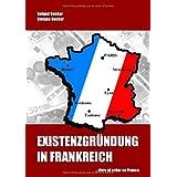 """Existenzgr�ndung in Frankreichvon """"Roland Becker"""""""