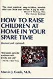 img - for How to Raise Children at Home in Your Spare Time book / textbook / text book