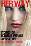 img - for Her Way: Stories of Extreme Female Domination book / textbook / text book