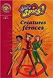 echange, troc David Michel, Vincent Chalvon - Totally Spies, numéro 2 : Créatures féroces