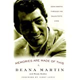 Memories Are Made of This: Dean Martin Through His Daughter's Eyes ~ Wendy Holden