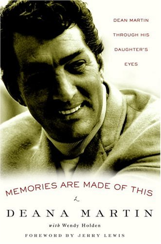 Memories Are Made of This: Dean Martin Through His Daughter