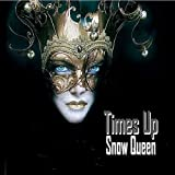 Snow Queen Times Up