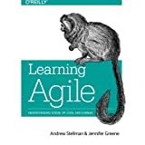 Learning Agile: Understanding Scrum, XP, Lean, and Kanban