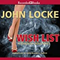 Wish List (       UNABRIDGED) by John Locke Narrated by L.J. Ganser, Rich Orlow