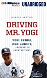 Driving Mr. Yogi: Yogi Berra, Ron Guidry, and Baseball