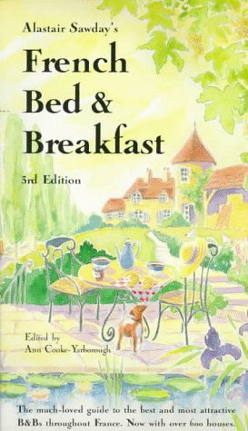 Alastair Sawday's French Bed & Breakfast (Alastair Sawday Guides)
