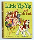 Little Yip Yip and His Bark (Little Golden Book)