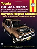 Toyota Pickups and 4-Runner, 1979-1995 (Haynes Manuals)