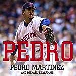 Pedro | Pedro Martinez,Michael Silverman