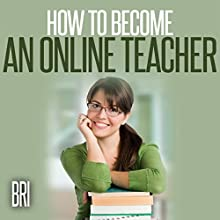 How to Become an Online Teacher: How to Make Money Online (       UNABRIDGED) by Bri Narrated by Todd Curless