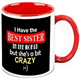 Mug For Sister - HomeSoGood I Have Best Sister In The World White Ceramic Coffee Mug - 325 Ml