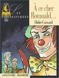 À ce cher Romuald
