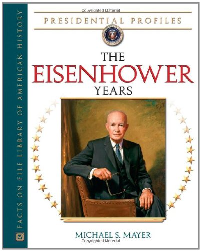 The Eisenhower Years (Presidential Profiles)