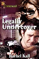 Legally Undercover [Kindle Edition]