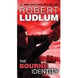 The Bourne Identity: Jason Bourne Book #1 (A Jason Bourne novel) ~ Robert Ludlum