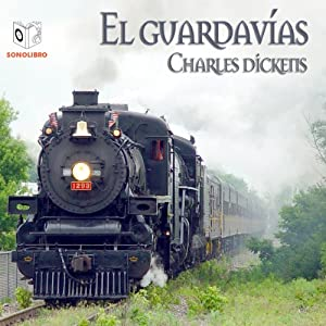 El Guardavias [The Signal-Man] Audiobook