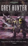 Grey Hunter (Space Wolf Saga)