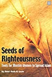 img - for Seeds of Righteousness - Tools for Muslim Women to Spread Islam book / textbook / text book