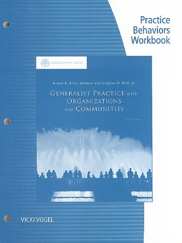 Practice Behaviors Workbook for Kirst-Ashman/Hulls Generalist Practice with Organizations and Communities, 5th