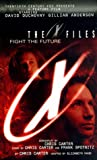 The X-Files: Fight the Future (0061059323) by Chris Carter