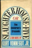 Slaughterhouse-Five or The Children's Crusade by Kurt Vonnegut Jr.