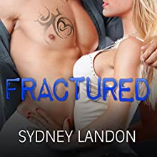 Fractured: Lucian & Lia, Book 2 (       UNABRIDGED) by Sydney Landon Narrated by Lucy Malone, Sean Crisden