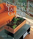 Beautiful Tabletop Gardens