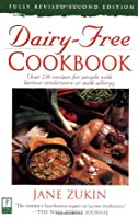 Dairy-Free Cookbook, Fully Revised 2nd Edition : Over 250 Recipes for People with Lactose Intolerance or Milk Allergy from Clarkson Potter