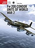 img - for Fw 200 Condor Units of World War 2 (Combat Aircraft) book / textbook / text book