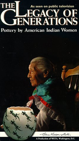 Legacy of Generations Pottery by American Indian Women [VHS]