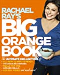 Rachael Ray's Big Orange Book: Her Bi...