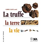 La truffe la terre la vie