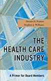 img - for The Health Care Industry: A Primer for Board Members book / textbook / text book