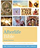 The The Afterlife Bible: The Complete Guide to Otherworldly Experience (English Edition)