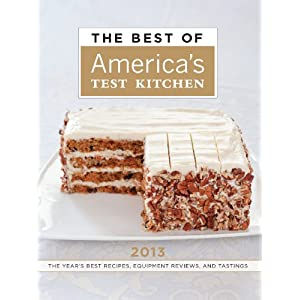 The Best of America's Test Kitchen 2013 (Best of America's Test Kitchen Cookbook: The Year's Best Recipes)