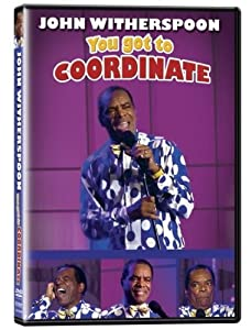 John Witherspoon: You Got to Coordinate
