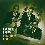 echange, troc Charles Brown - Cool Blues Singer