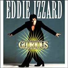 Glorious Performance by Eddie Izzard Narrated by Eddie Izzard