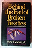 Behind the Trail of Broken Treaties; an Indian declaration of independence (0440514037) by Deloria, Vine