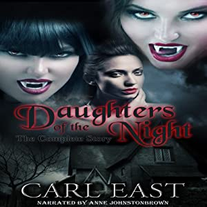 Daughters of the Night: The Complete Story | [Carl East]