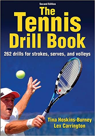 Tennis Drill Book-2nd Edition, The written by Tina Hoskins-Burney